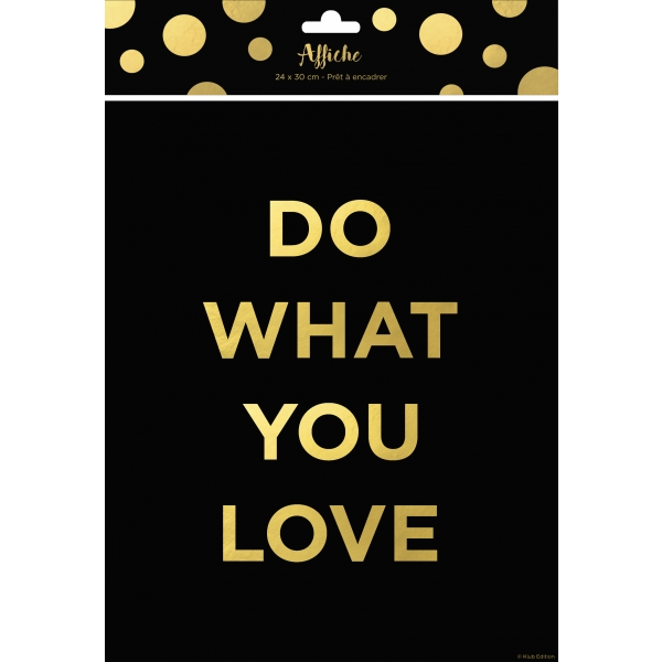 Affiche 24 X 30 Do what you love